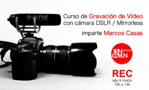 Curso de Gravación de Vídeo con Cámara DSLR ou Mirrorless @ BenComún Espazo
