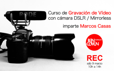 Curso video con cámara DSLR Bencomun